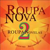 Roupa Nova - Roupa Nova - Roupa Novelas 2