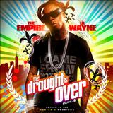 Lil Wayne - The Drought Is Over Part 4