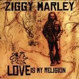 Ziggy Marley - Love Is My Religion