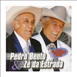 Pedro Bento e Zé da estrada - pedro bento e zé da estrada