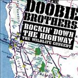 Doobie Brothers - ROCKIN DOWN THE HIGHWAY: The Wildlife Concert
