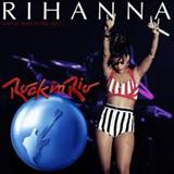 Rihanna - Rihanna Live-Rock In Rio-Rio de Janeiro