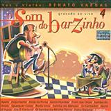 O Som do Barzinho - Renato Vargas - O Som do Barzinho Vol. 4