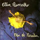 Elba Ramalho - Flor Da Paraíba