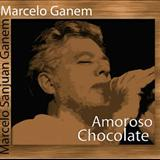 Marcelo Ganem - Amoroso Chocolate