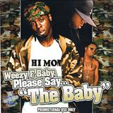 Lil Wayne - Worldwide Legacy Presents Please Say The Baby