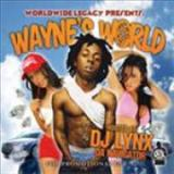 Lil Wayne - Worldwide Legacy Presents Waynes World