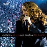 Ana Carolina - Multishow Ao Vivo Dois Quartos