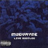 Mudvayne - Live Bootleg