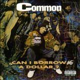 Common - Can I Borrow A Dollar