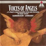 J.S Bach - Voices of Angels - J.S. Bachs Most Beautiful Arias and Choruse