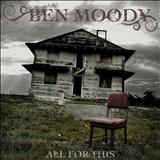 Ben Moody - All For This
