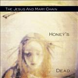 The Jesus And Mary Chain - Honeys Dead