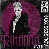 Russian Roulette - Rihanna Live Aol Sessions