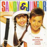 Sandy & Júnior - Pra Dançar Com Você