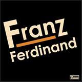 Franz Ferdinand - Franz Ferdinand