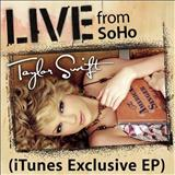 Taylor Swift - Live From SoHo