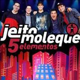 Jeito Moleque - 5 Elementos