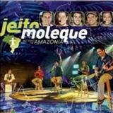 Jeito Moleque - Ao Vivo Na Amazônia