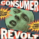 Cop Shoot Cop -  Consumer Revolt