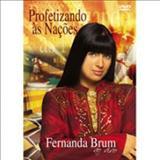 Fernanda Brum - Profetizando ás Nações-Ao Vivo