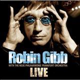 Robin Gibb - Robin Gibb With The Neue Philharmonie Frankfurt Orchestra Live