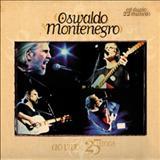 Oswaldo Montenegro - Ao Vivo: 25 Anos cd1