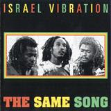 Israel Vibration - Israel Vibration - The Same Song