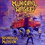 Municipal Waste - Hazardous Mutation