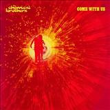 The Chemical Brothers - Come whit us