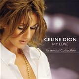 Celine Dion - My love - Essencial Collection