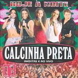 Calcinha Preta - Calcinha Preta Volume 11: Hoje à Noite