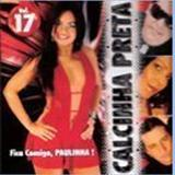 Calcinha Preta - Calcinha Preta Volume 17: Fica Comigo, Paulinha
